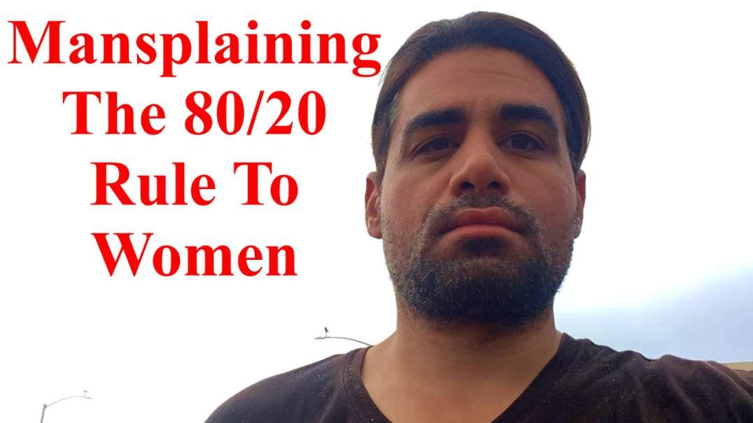 Mansplaining The 80/20 Rule To The Ladies