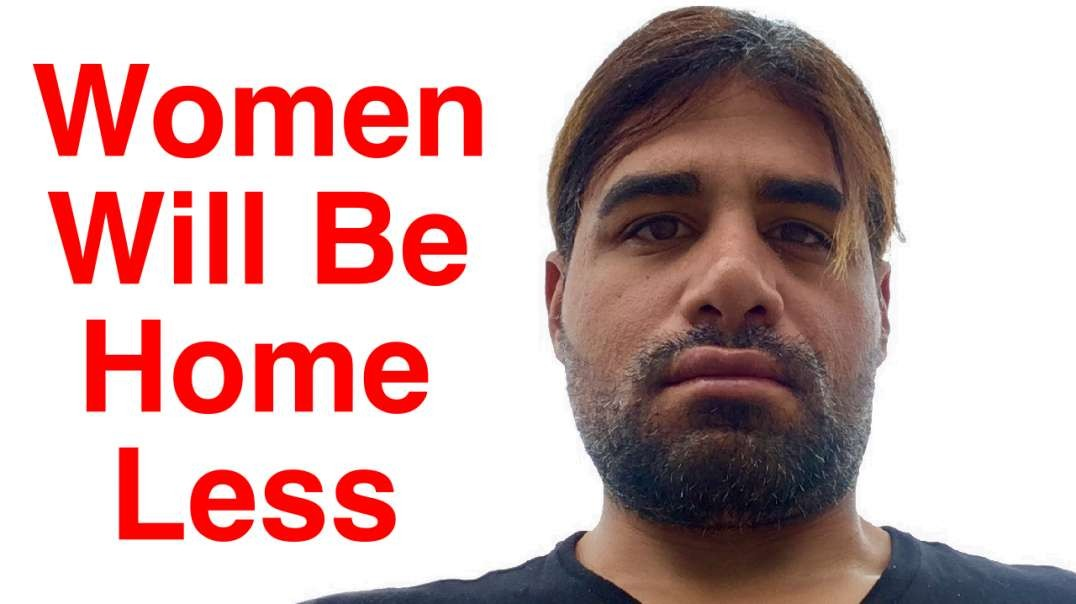 Women Will Be Homeless